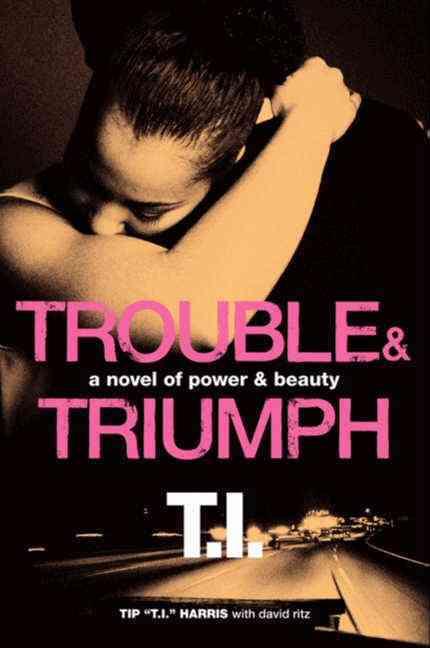 Trouble & Triumph By Harris, Tip/ Ritz, David