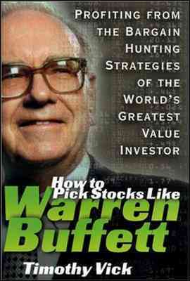 How to Pick Stocks Like Warren Buffett By Vick, Timothy P.