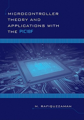 Microcontroller Theory and Applications With the Pic18f By Rafiquzzaman, Mohamed